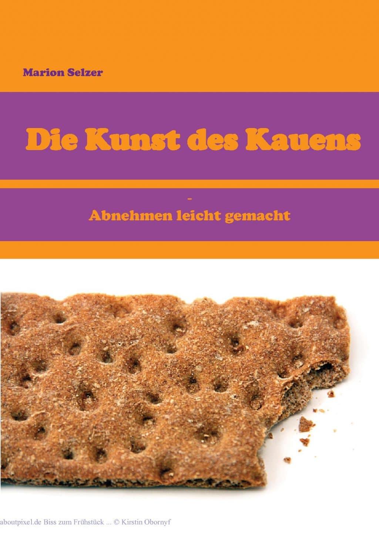 Cover Kunst des Kauens von Marion Selzer