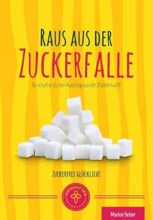 Cover Raus aus der Zuckerfalle Marion Selzer